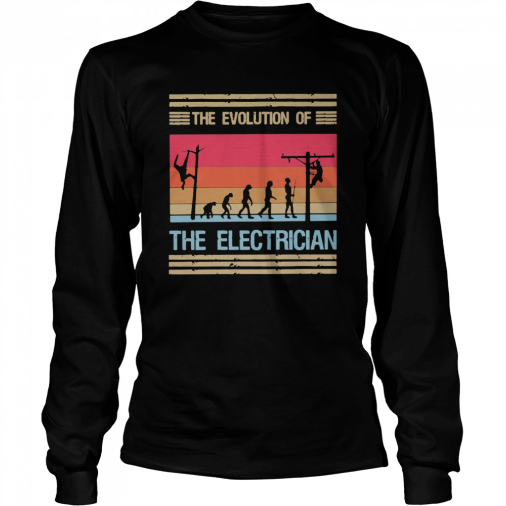 The Evolution Of The Electrician  Long Sleeved T-shirt