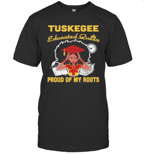 Tuskegee Educated Queen Proud Of My Roots S Tank Toptuskegee Educated Queen Proud Of My Roots T-Shirt Classic Men's T-shirt