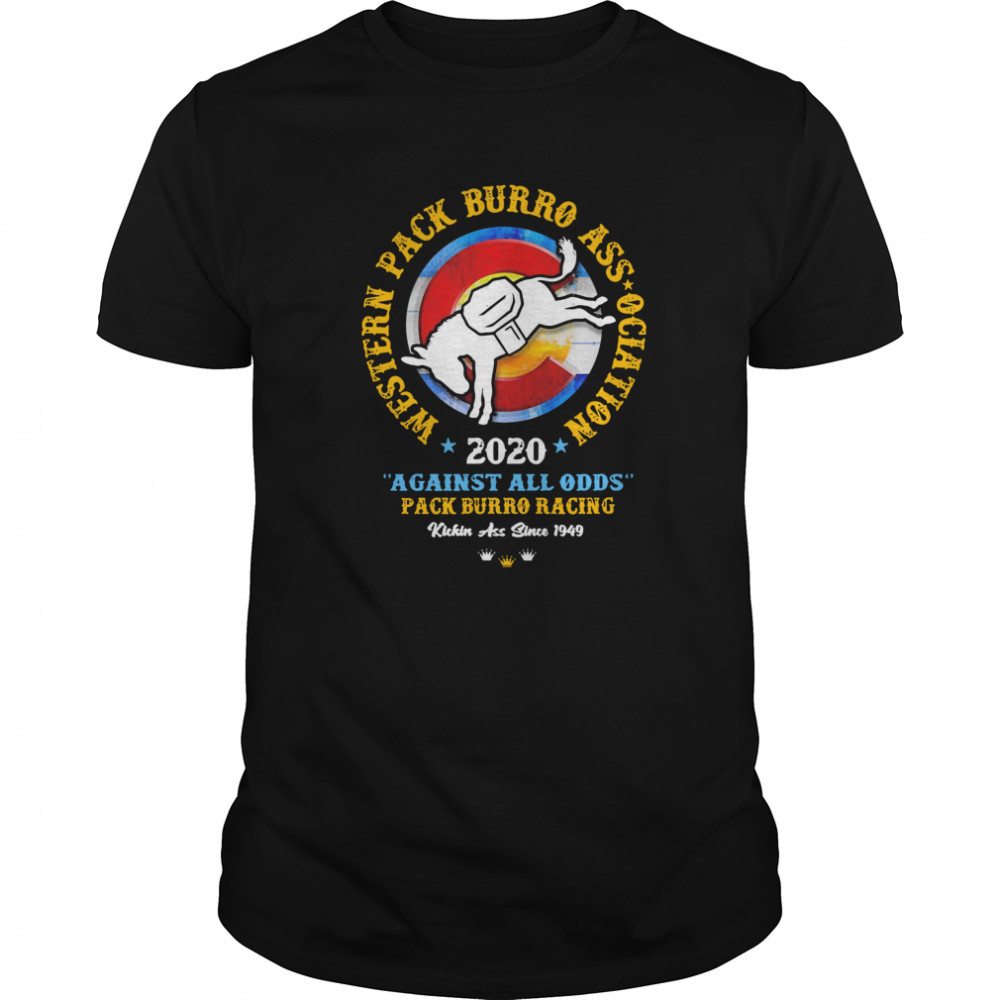 Western Pack Burro Association 2020 Against All Odds Pack Burro Racing  Classic Men's T-shirt