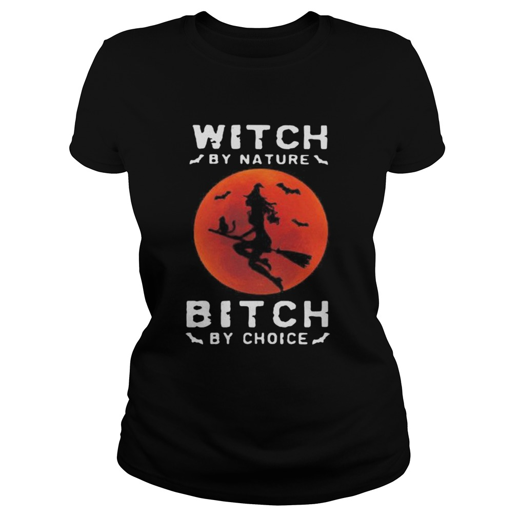WITCH BY NATURE BITCH BY CHOICE HALLOWEEN SUNSET  Classic Ladies