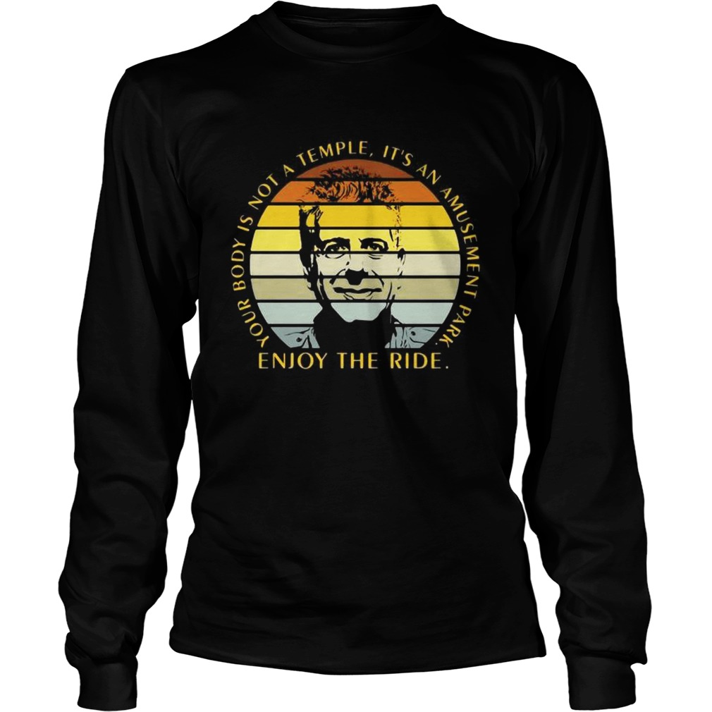 Enjoy The Ride Your Body Is Not A Temple Its An Amusement Park Vintage  Long Sleeve