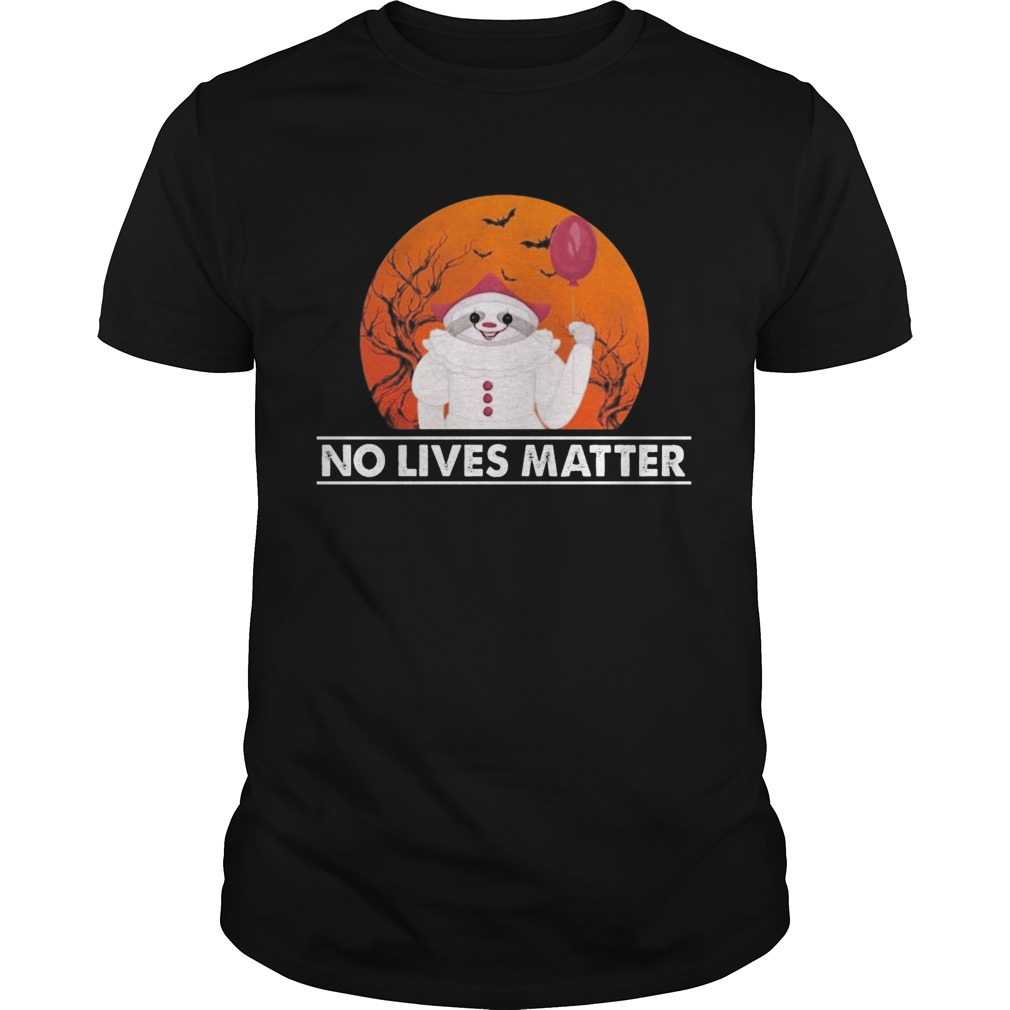 Great Sloth Pennywise No Lives Matter Halloween  Unisex