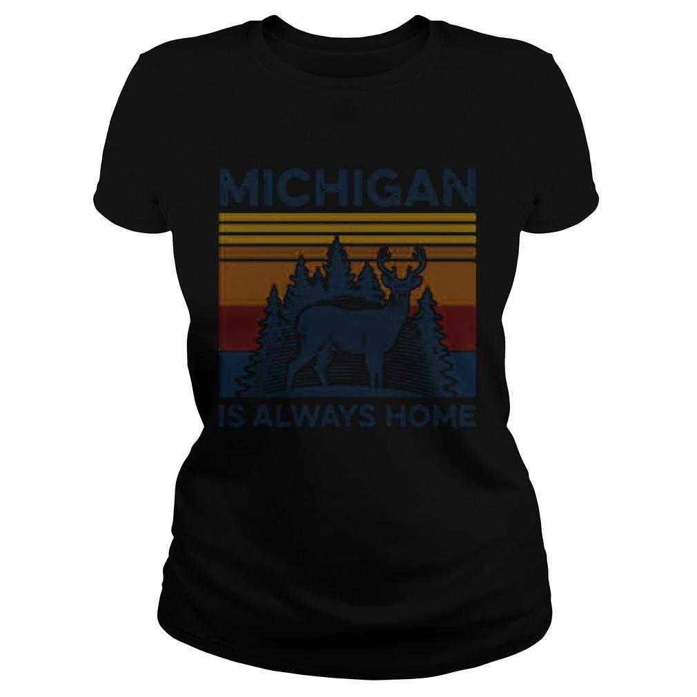 Michigan Is Always Home Vintage Retro  Classic Ladies