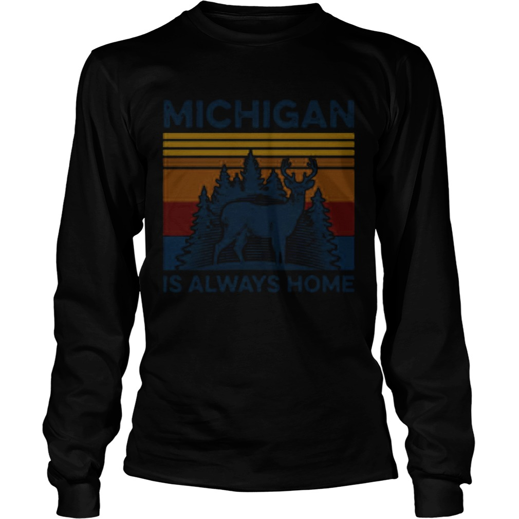 Michigan Is Always Home Vintage Retro  Long Sleeve