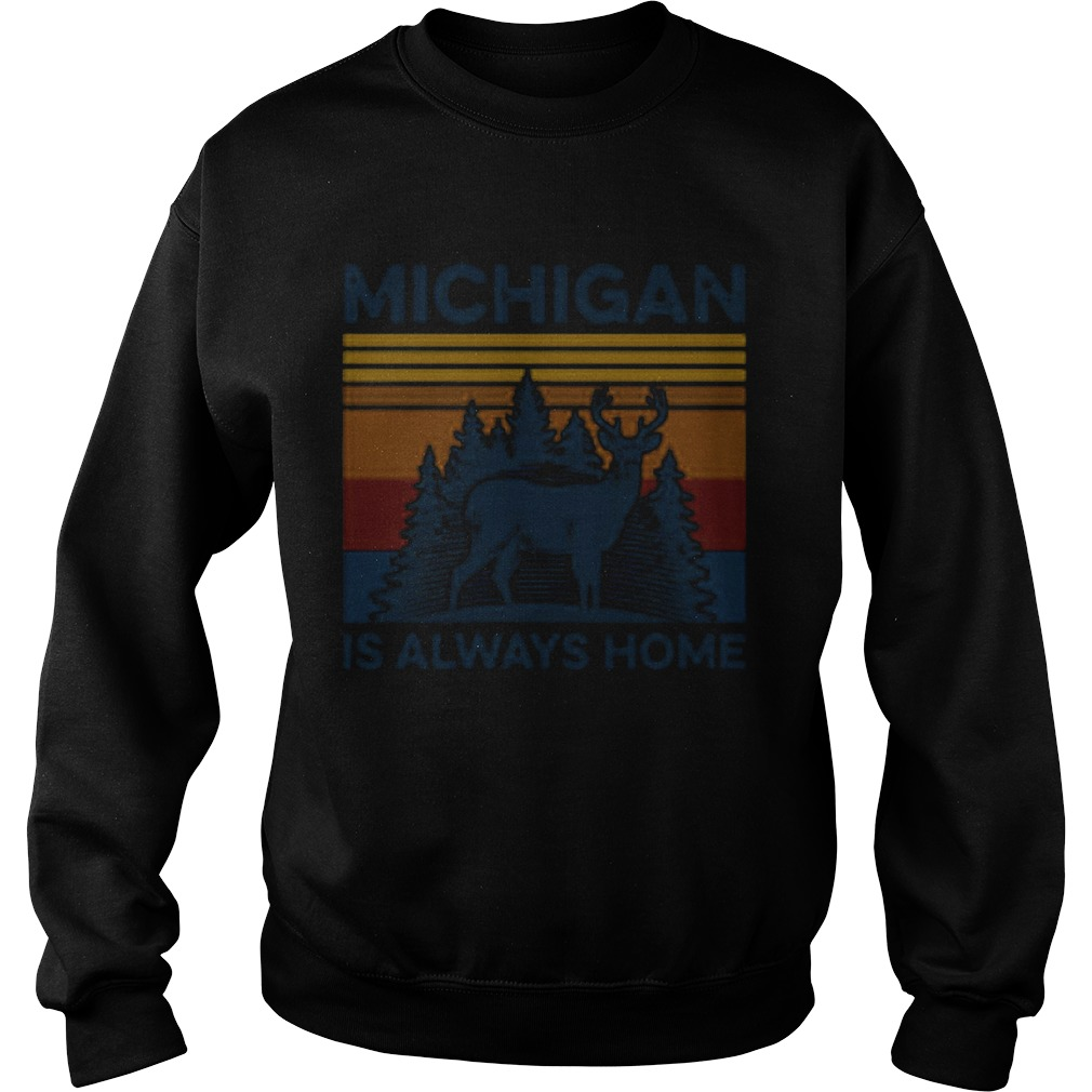 Michigan Is Always Home Vintage Retro  Sweatshirt