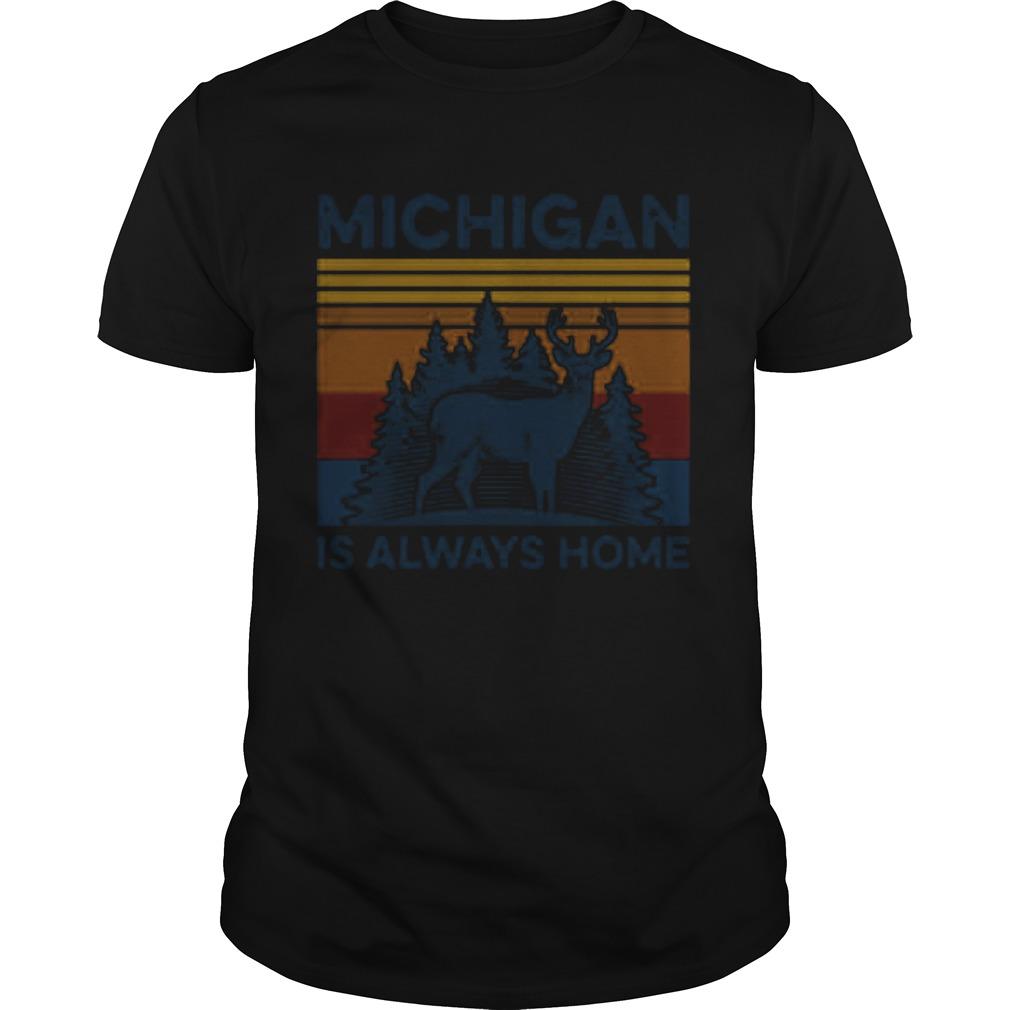 Michigan Is Always Home Vintage Retro  Unisex