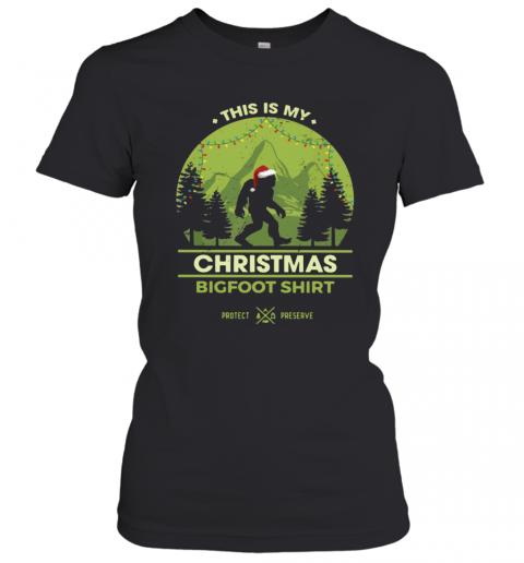 Bigfoot Santa This Is My Christmas Bigfoot T-Shirt Classic Women's T-shirt