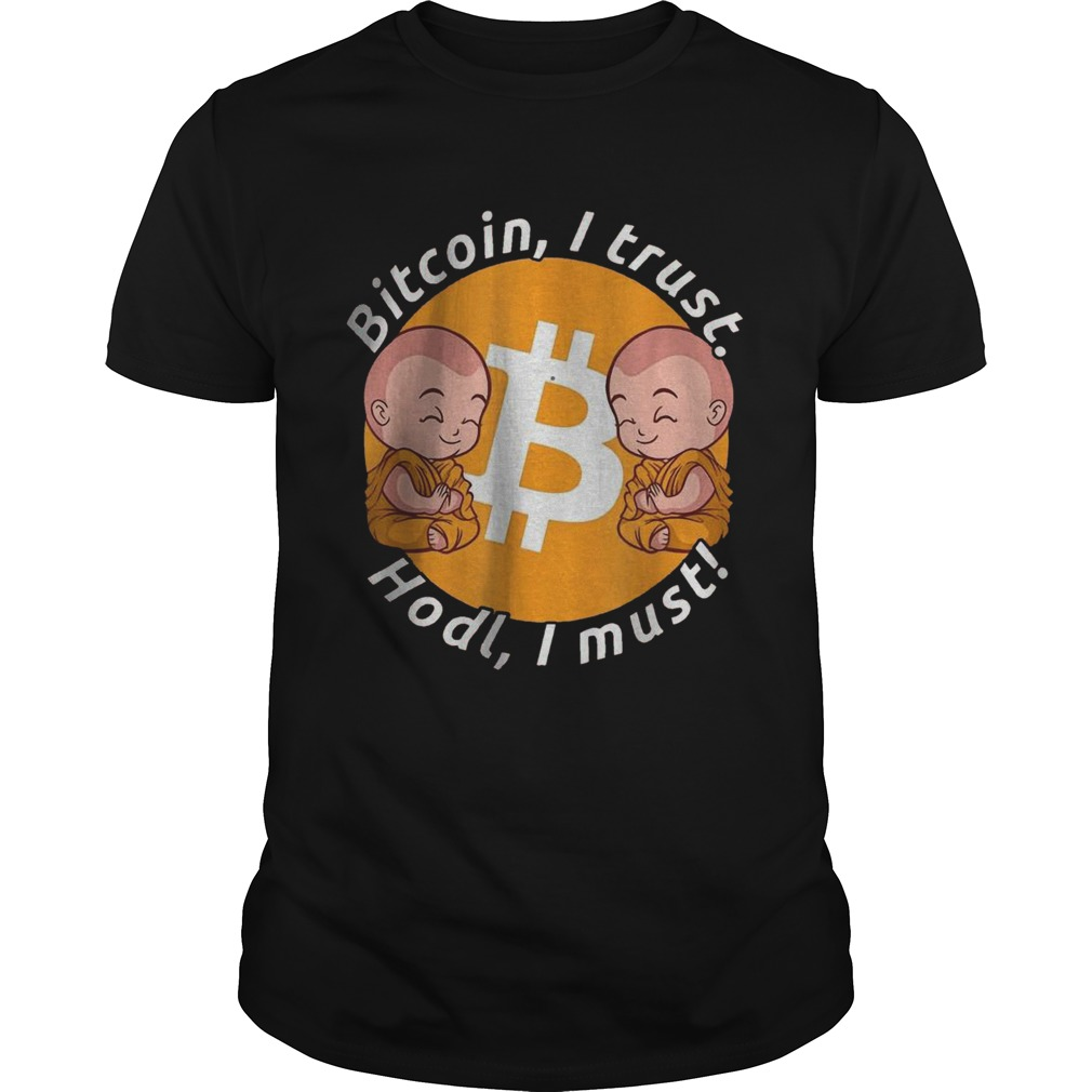 Bitcoin I Trust Hold I Must Holding And Staking BTC  Unisex