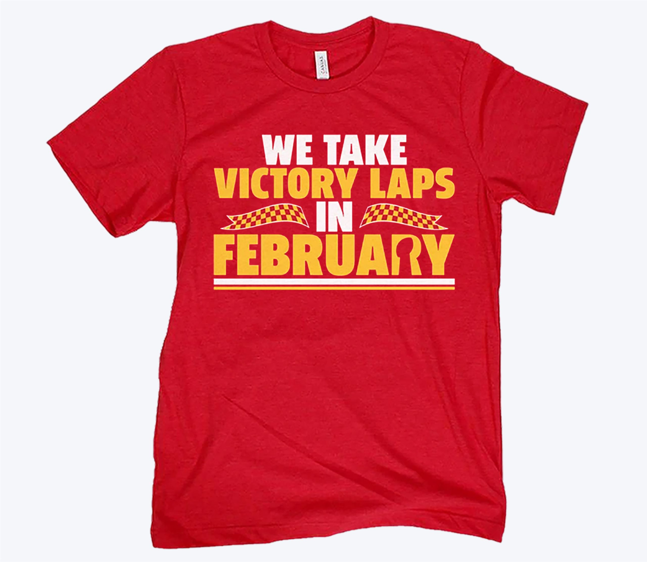 We Take Victory Laps in February KC Tee Shirt