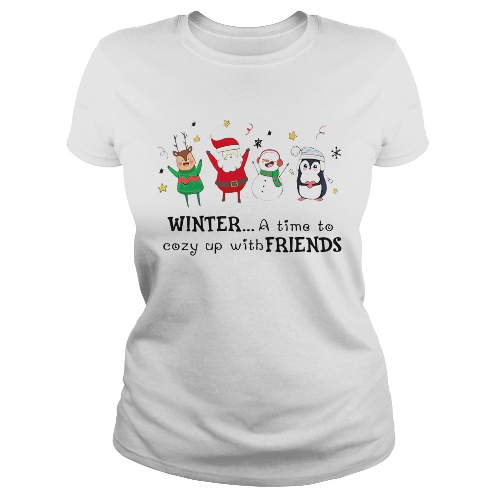 Winter A Time To Cozy Up With Friends Christmas  Classic Ladies