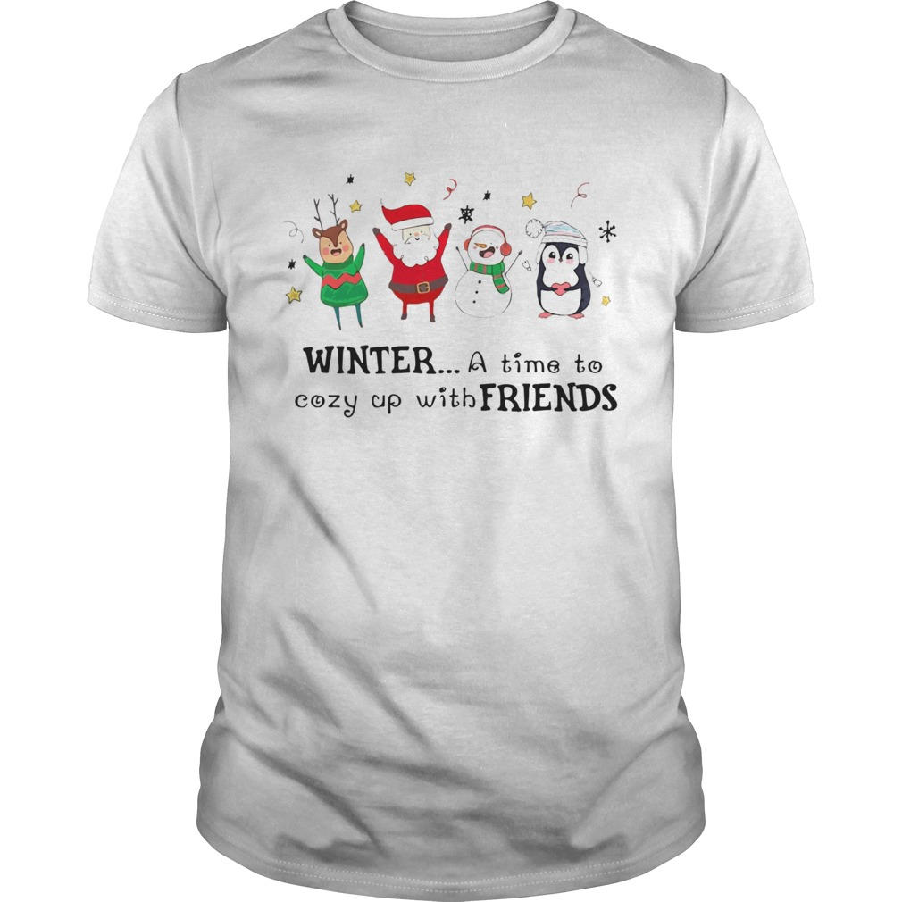 Winter A Time To Cozy Up With Friends Christmas  Unisex