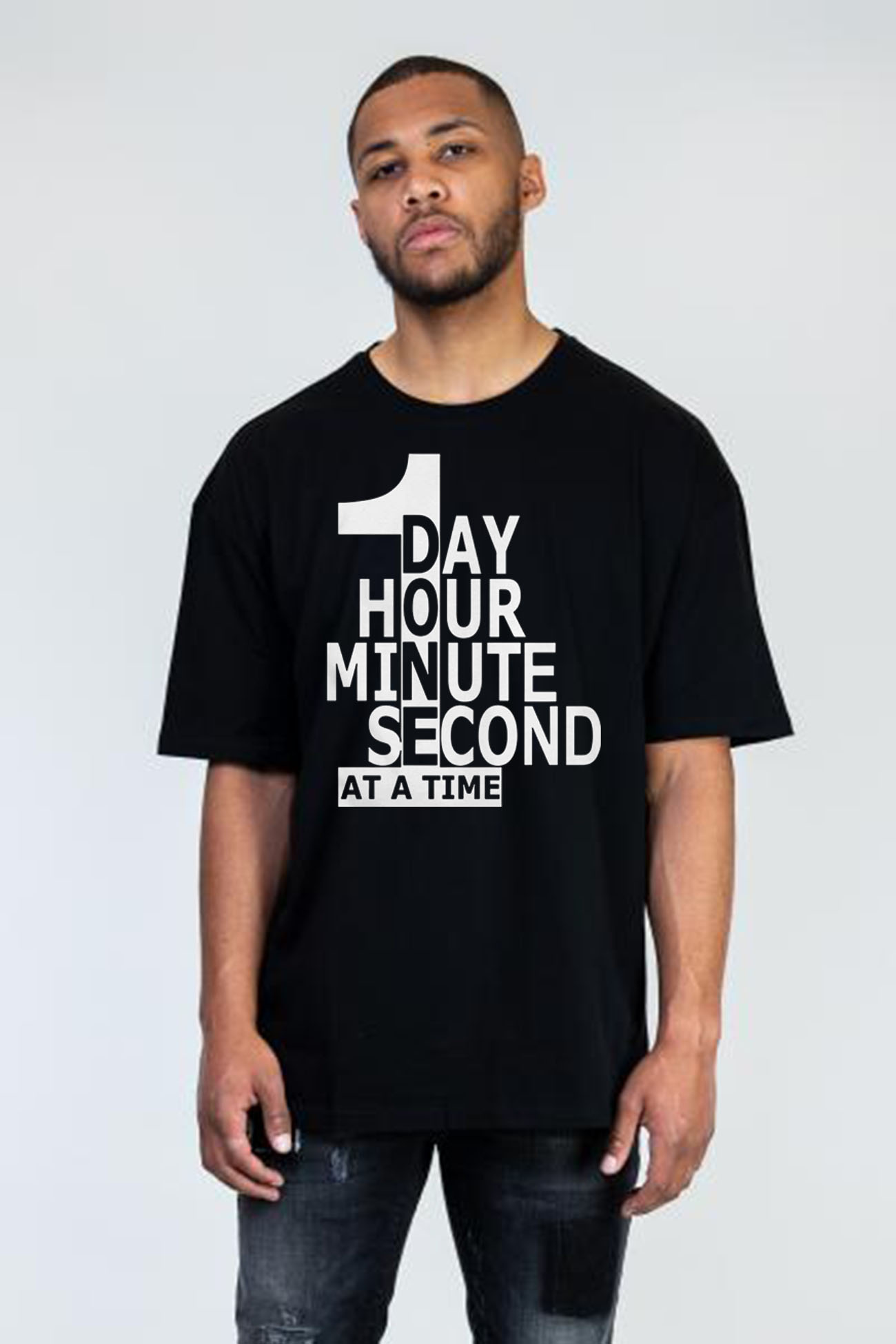 1 Day 1 Hour 1 Minute 1 Second At A Time Gift T-Shirts