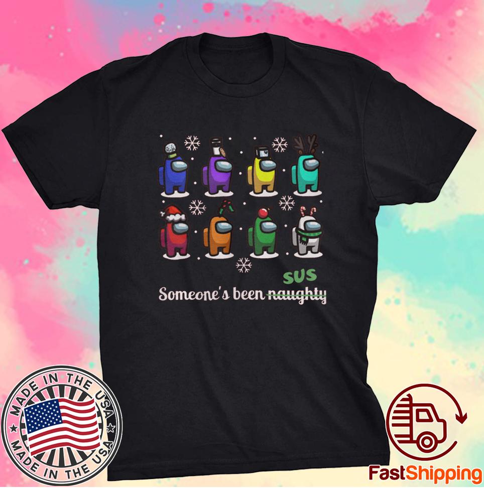 Among Us Unisex Christmas TShirt Gift Someone's Been Sus Sweatshirt Shirt