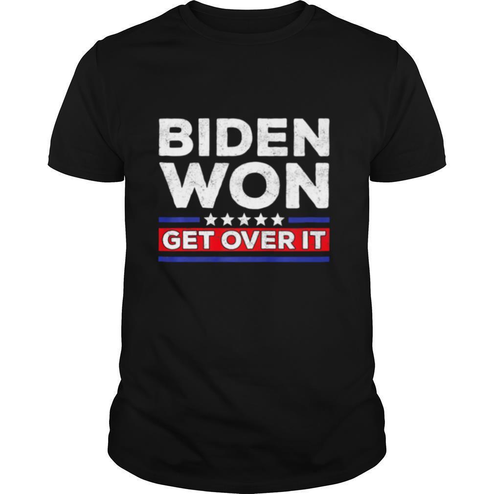 Biden Won Get Over It Stars Election Anti Trump President shirt