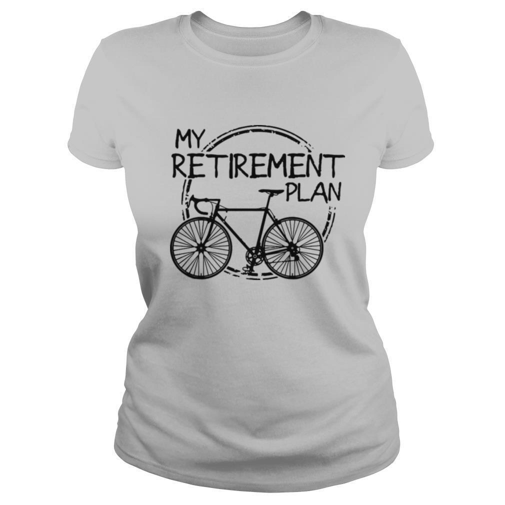 Bike Riding My Retirement Plan shirt