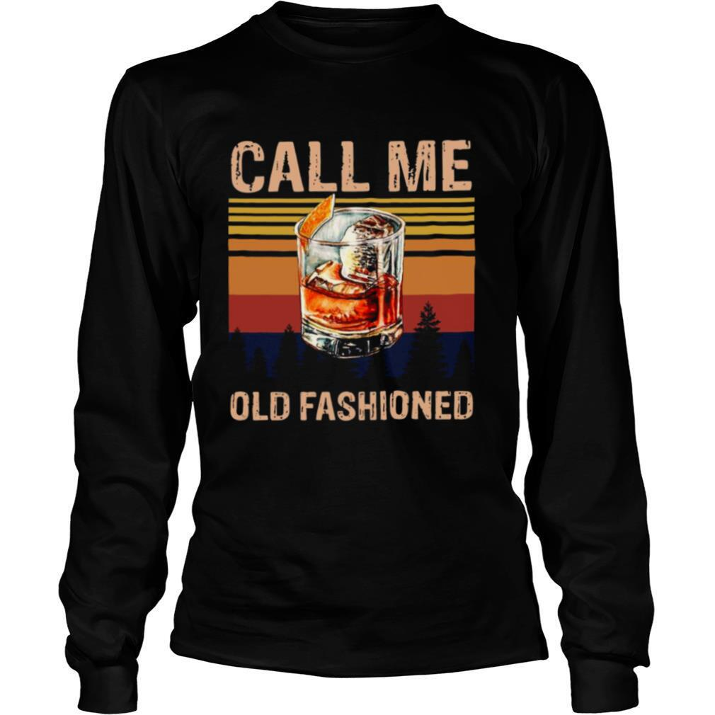 Call Me Old Fashioned Whisky Wine Drinking shirt