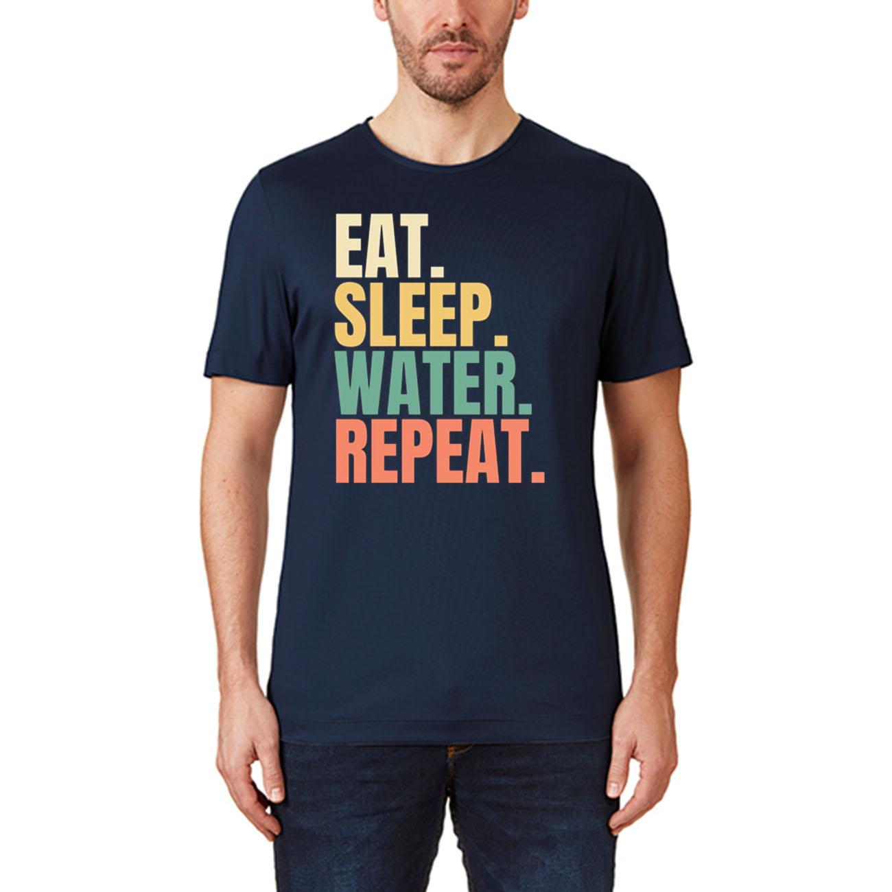Eat Sleep Water Repeat Unisex T-Shirts