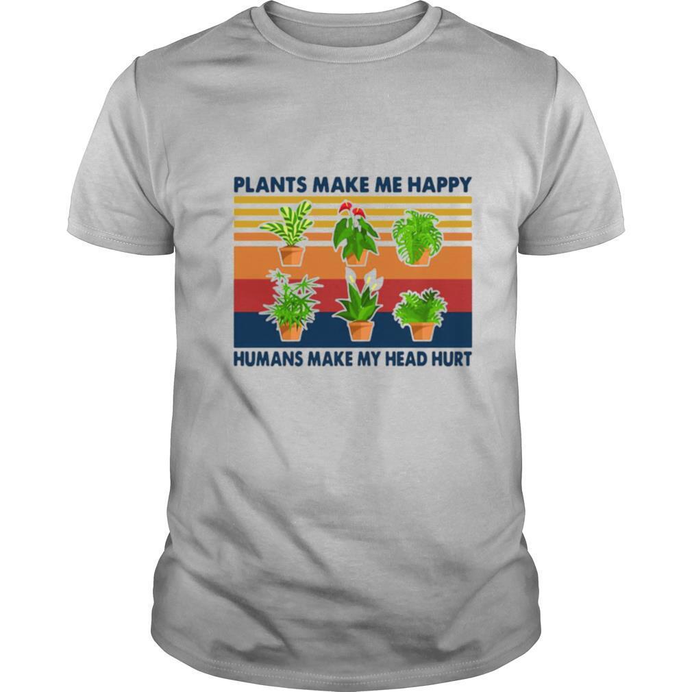Gardening Plants Make Me Happy Humans Make My Head Hurt Vintage Retro shirt