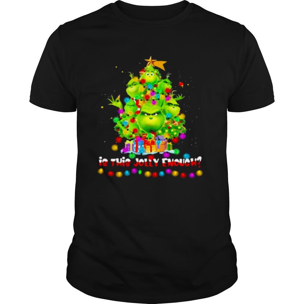 Is This Jolly Enough Lights Grinch Christmas Tree Xmas shirt