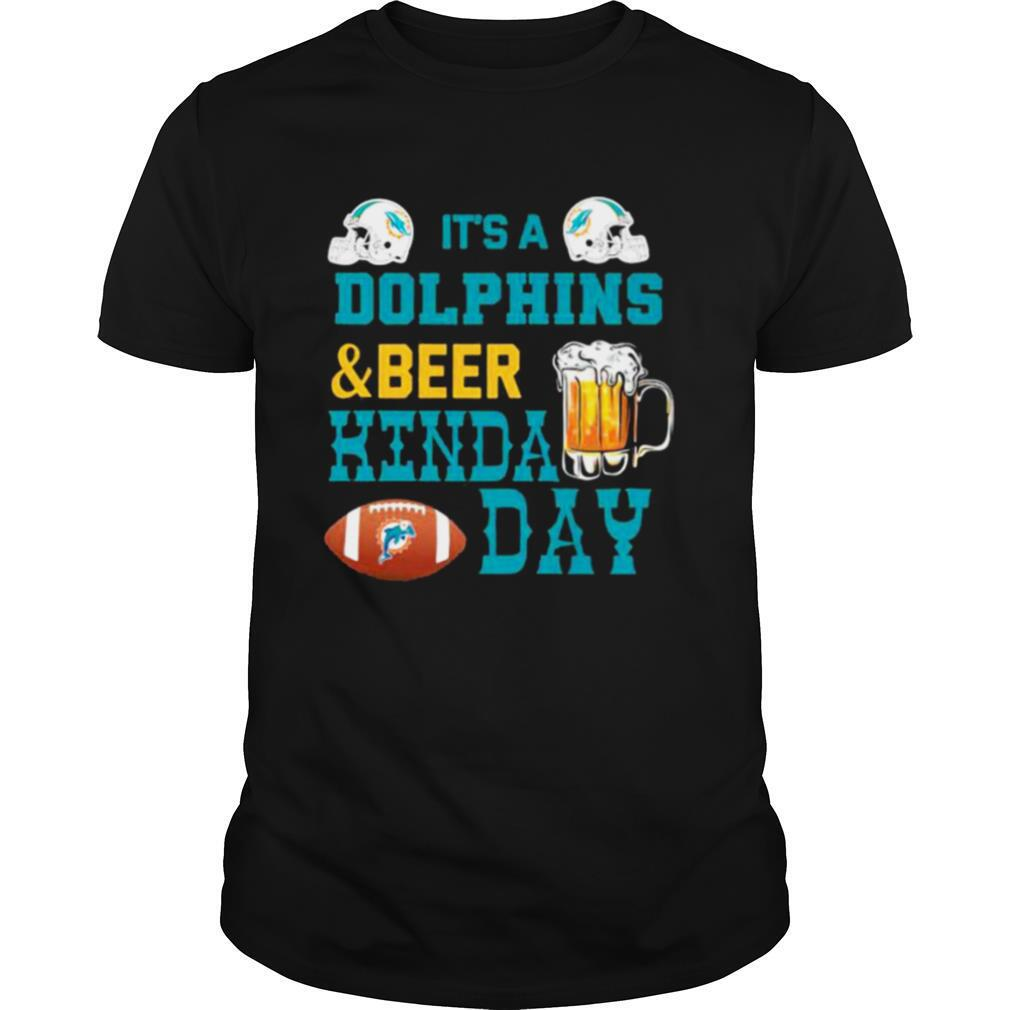 It's A Dolphins And Beer Hinda Day Football shirt