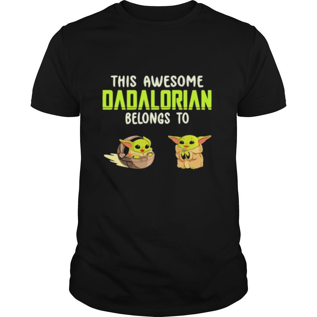 This Awesome Dadalorian Belongs To Helen Jack Yoda shirt