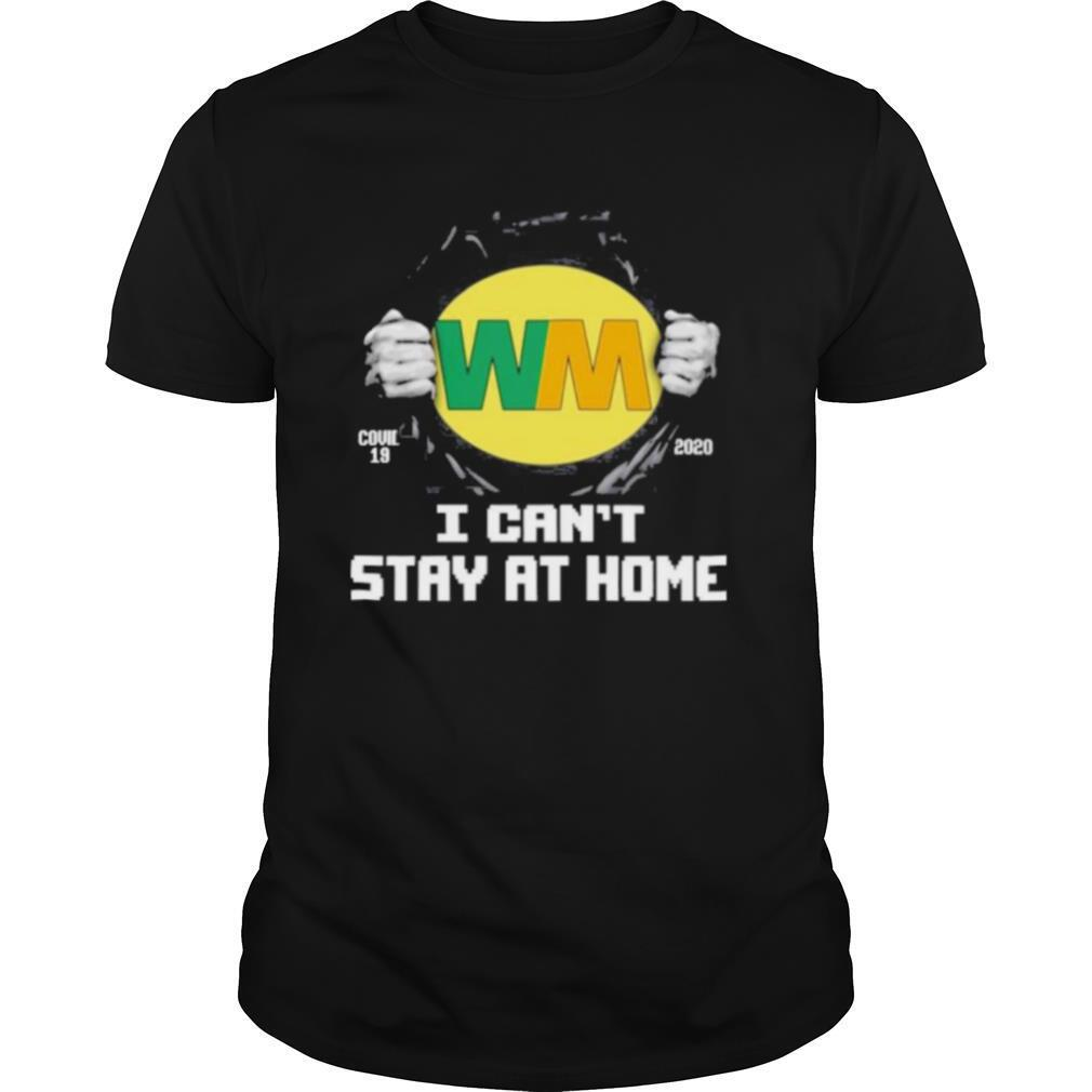 wm waste management 2020 i cant stay at home shirt