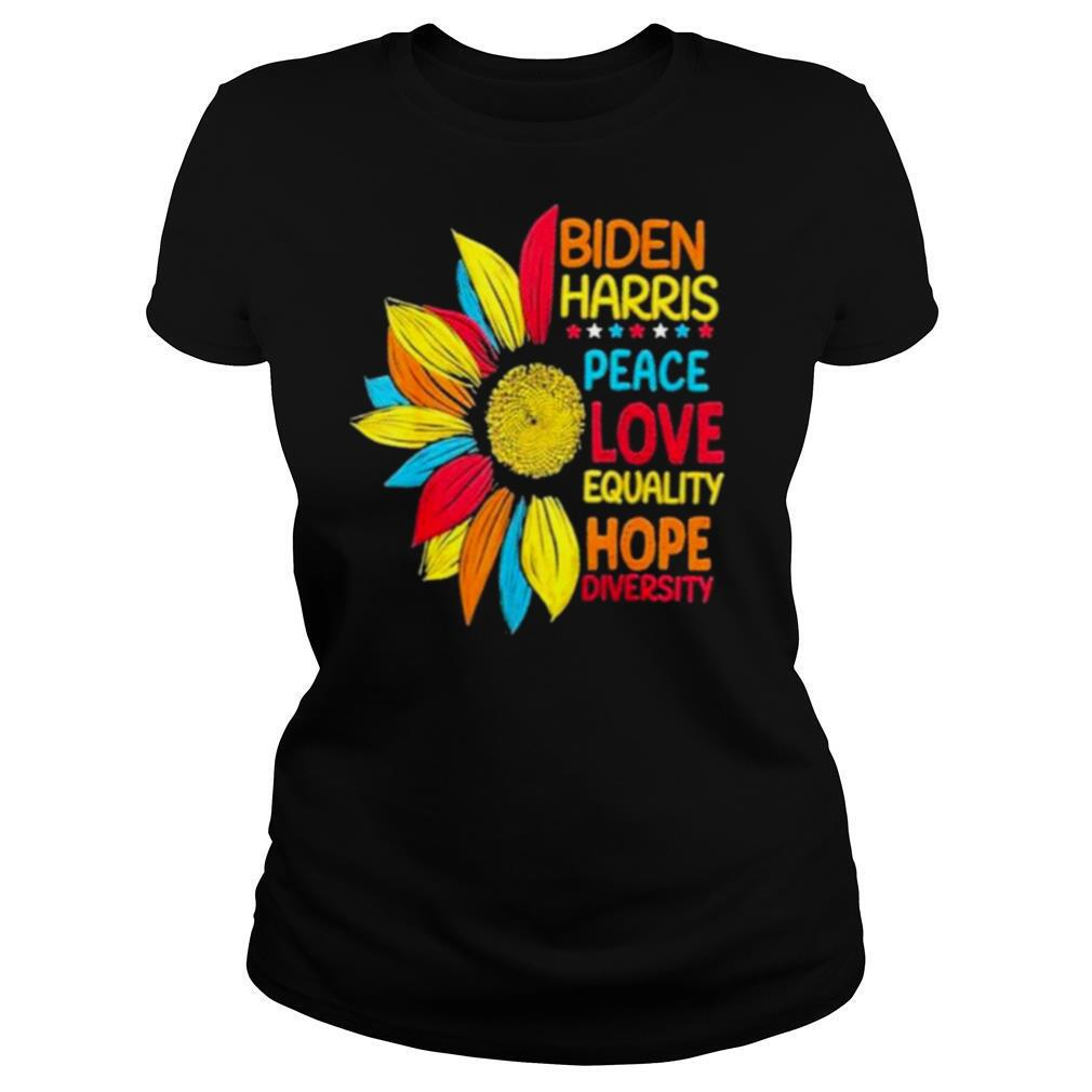 Biden Harris 2021 Peace Love Equality Hope Diversity shirt