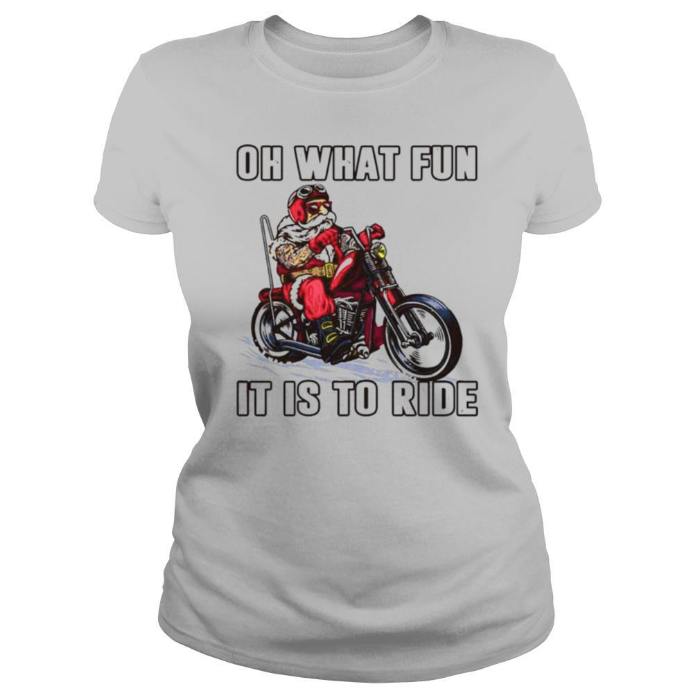 Biker Oh what fun it is to ride shirt