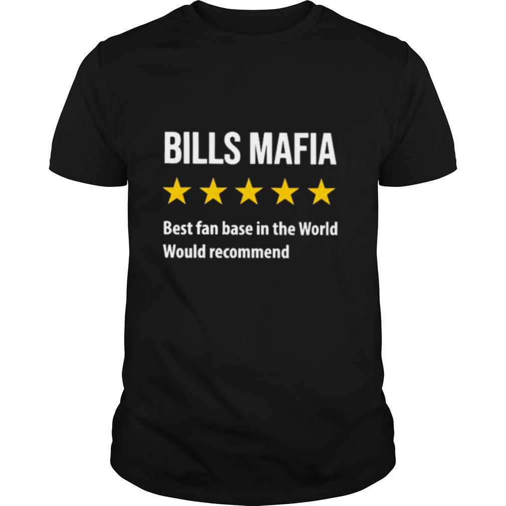 Bills mafia best fanbase in the world would recommend shirt