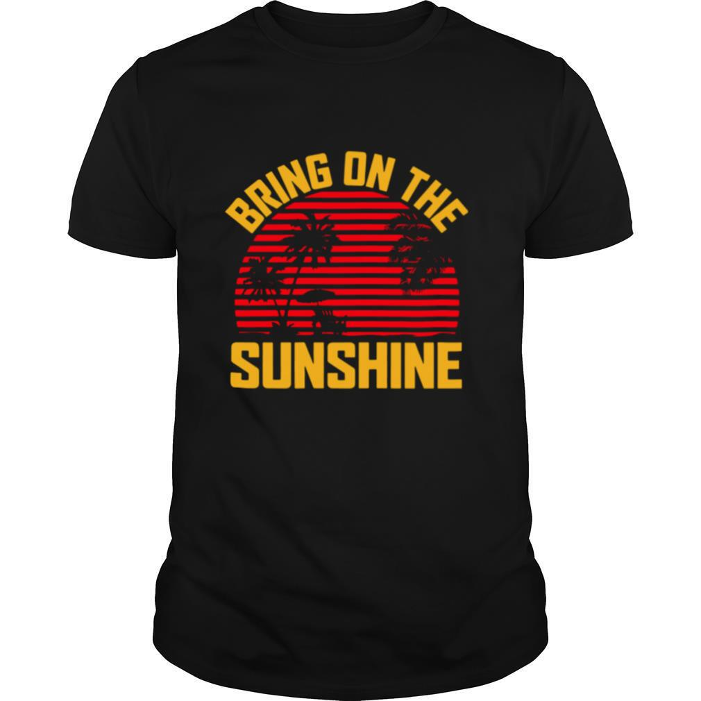 Bring On The Sunshine Vintage shirt