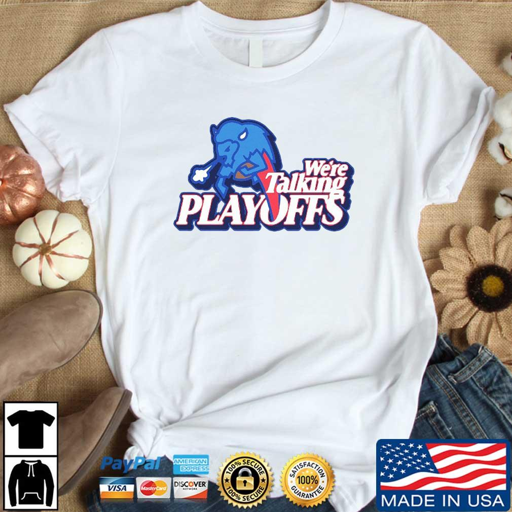 Buffalo Bills We're Talking Playoffs Tee Shirt