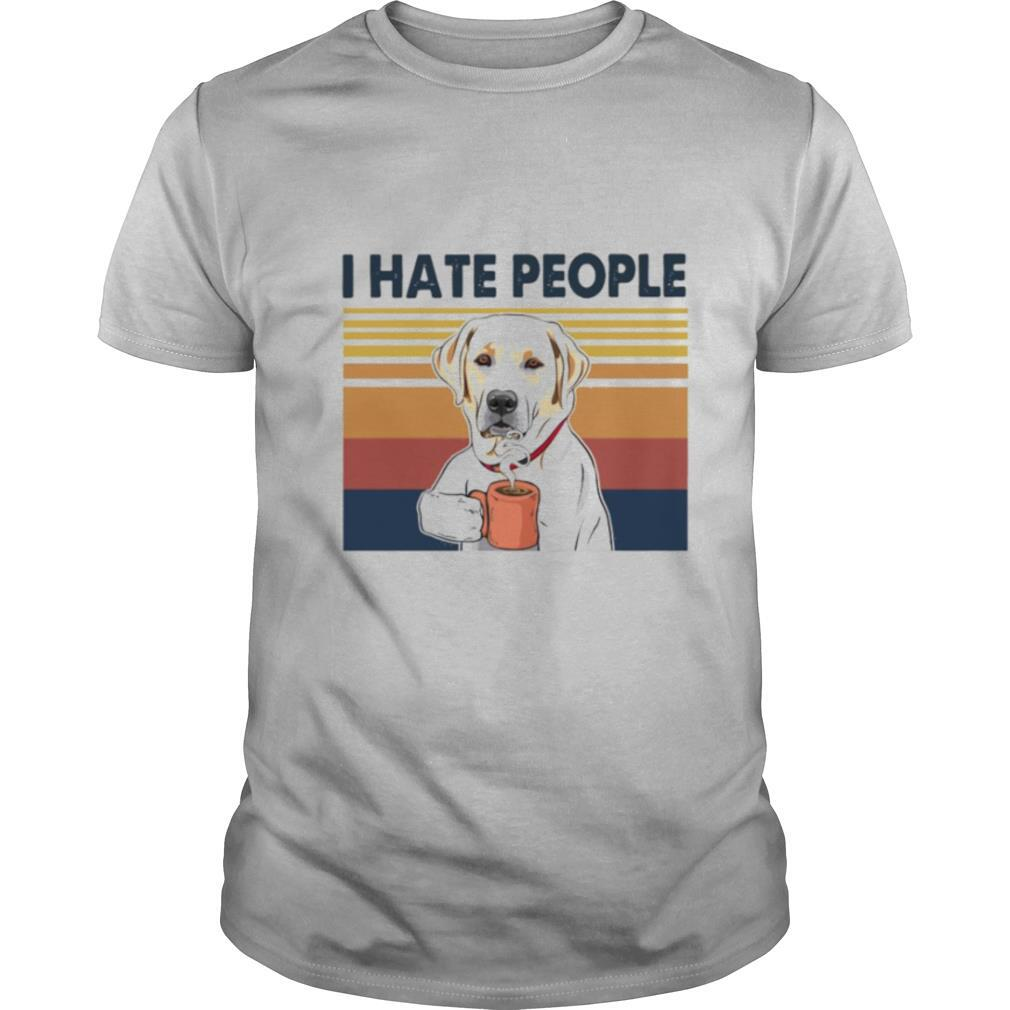 Golden Retriever Retriever Drink Coffee I Hate People Vintage 2021 shirt
