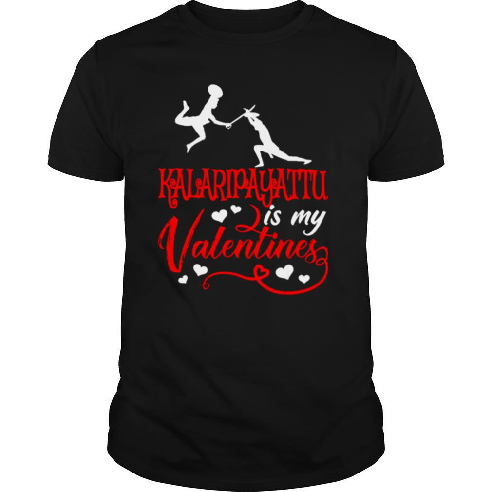 Kalaripayattu Is My Valentine Kalaripayattu Valentine's Day shirt