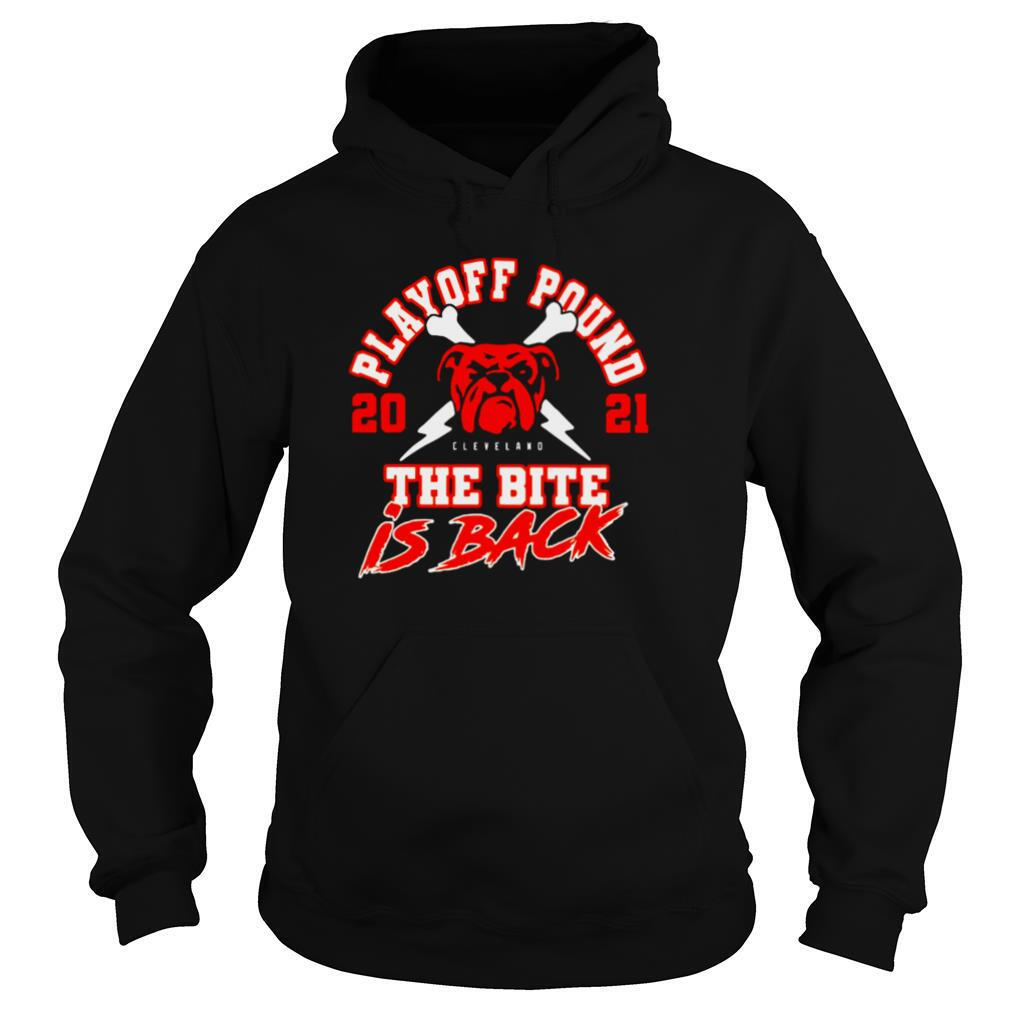 Playoff Pound 2021 Cleveland Browns The Bite Is Back shirt