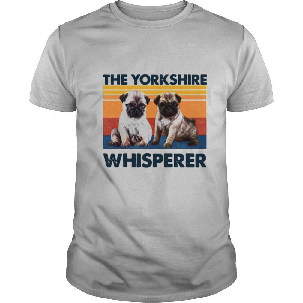 Pug The Yorkshire Whisperer Vintage shirt