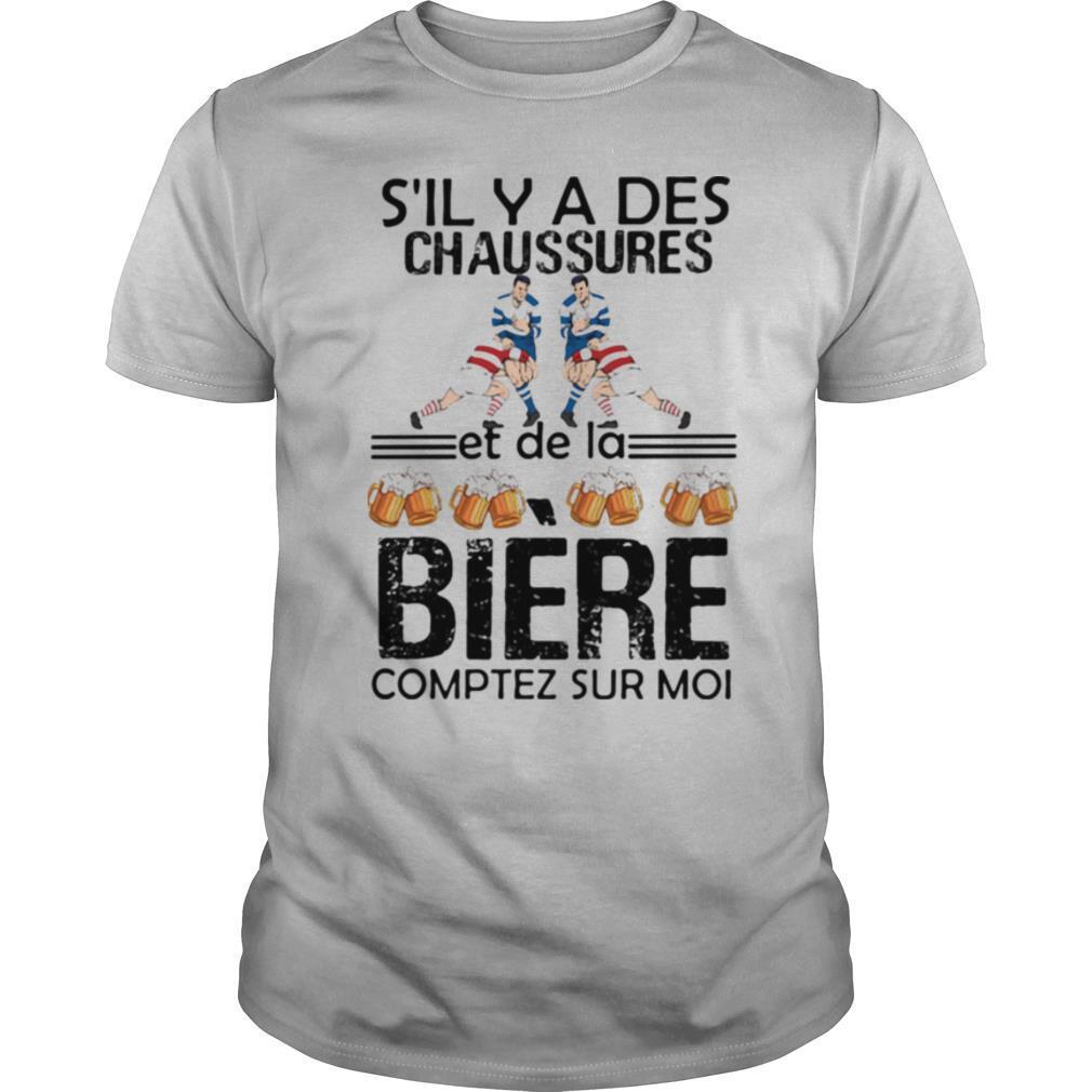 S'll Y A Des Chaussures Et De La Biere Comptez Sur Moi shirt