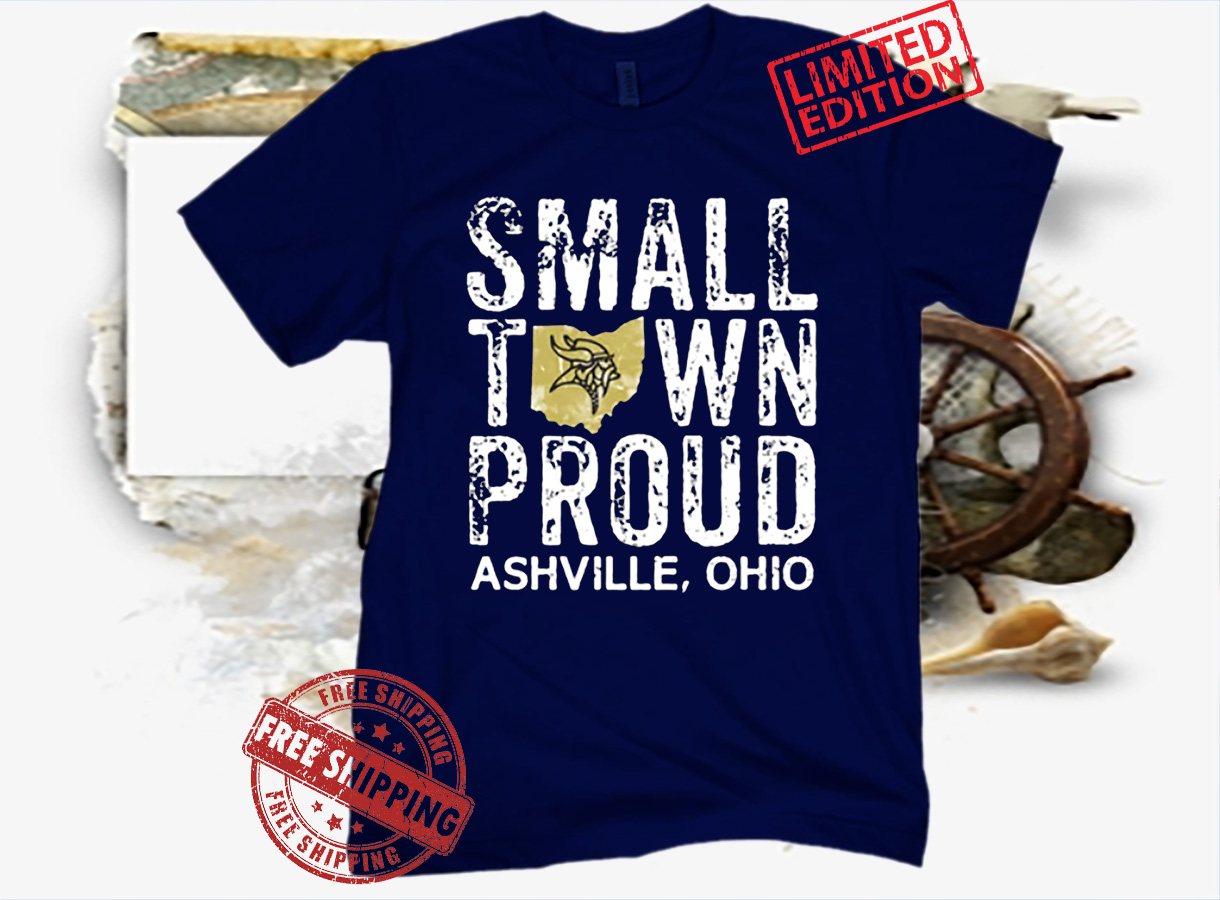 SMALL TOWN PROUD ASHVILLE OHIO VIKING OFFICIAL SHIRT