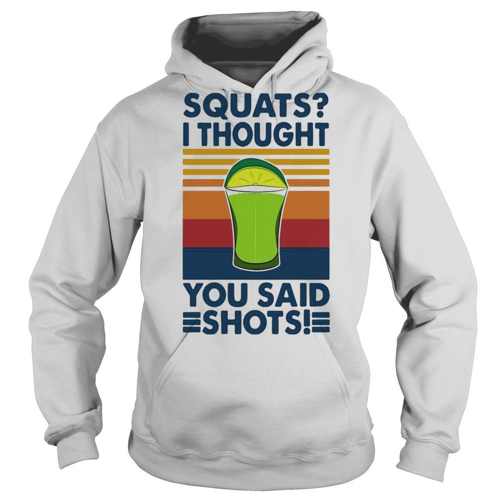 Squat I Thought You Said Shots Lemonade Weight Lighting Vintage shirt