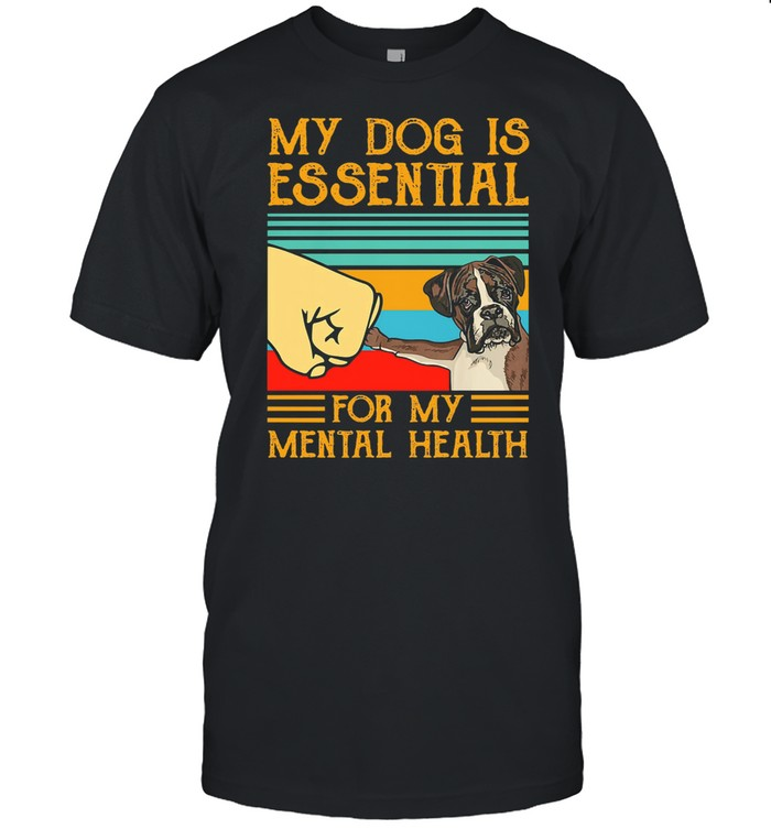 Boxer dog is essential for my mental health vintage shirt Classic Men's T-shirt
