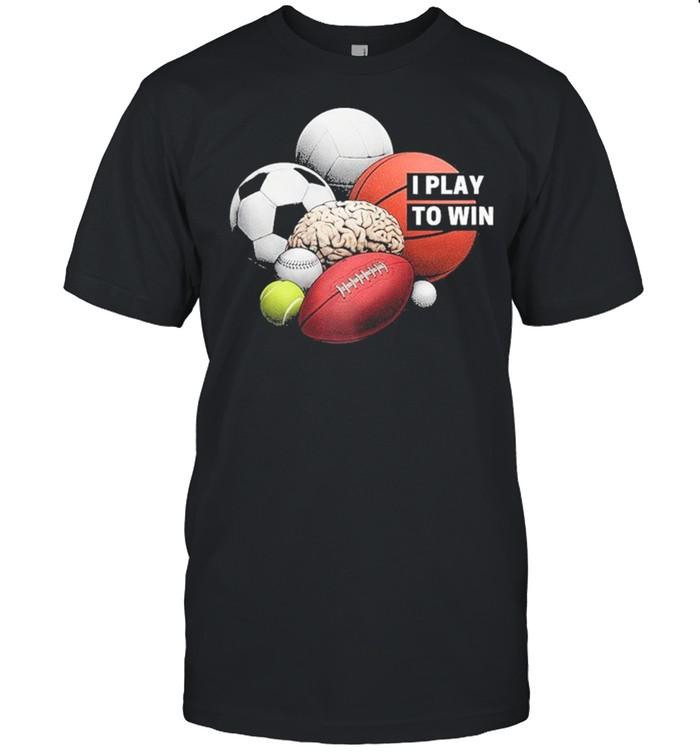 I Play to Win shirt Classic Men's T-shirt