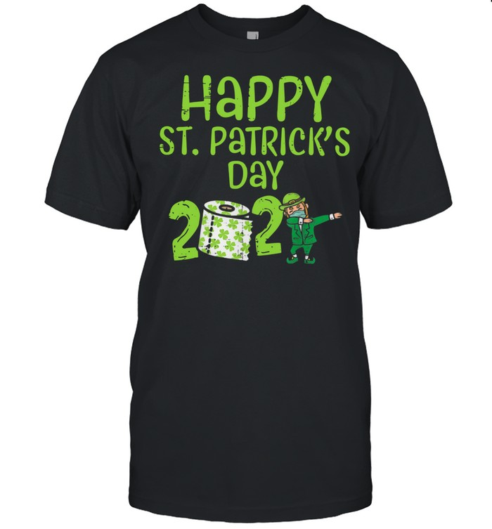 Happy St Patricks Day 2021 Toilet Paper With Elf Face Mask Dabbing shirt Classic Men's T-shirt