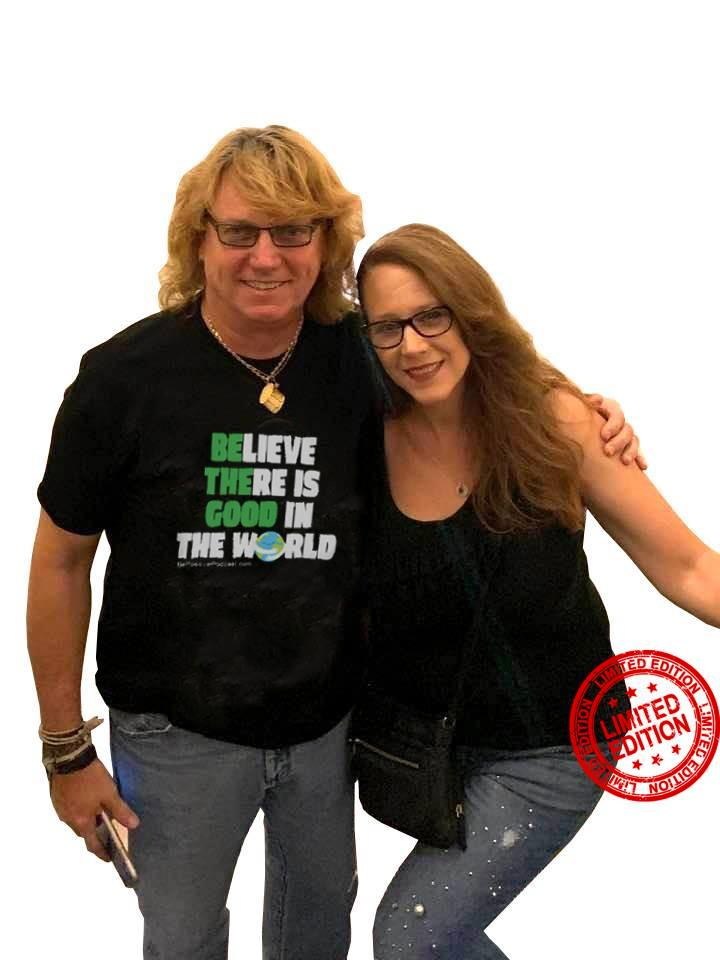 Believe There Is Good In the World Official TShirt