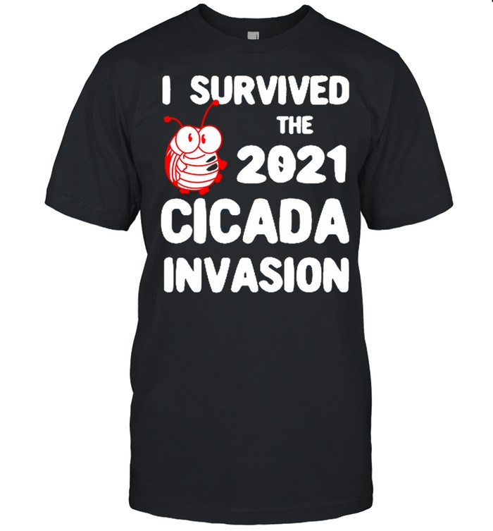 I Survived The 2021 Cicada Invasion shirt Classic Men's T-shirt