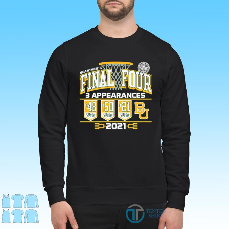 Baylor Bears 2021 NCAA Men's Basketball Final Four With 3 Appearances 1948 1950 2021 Shirt Sweater