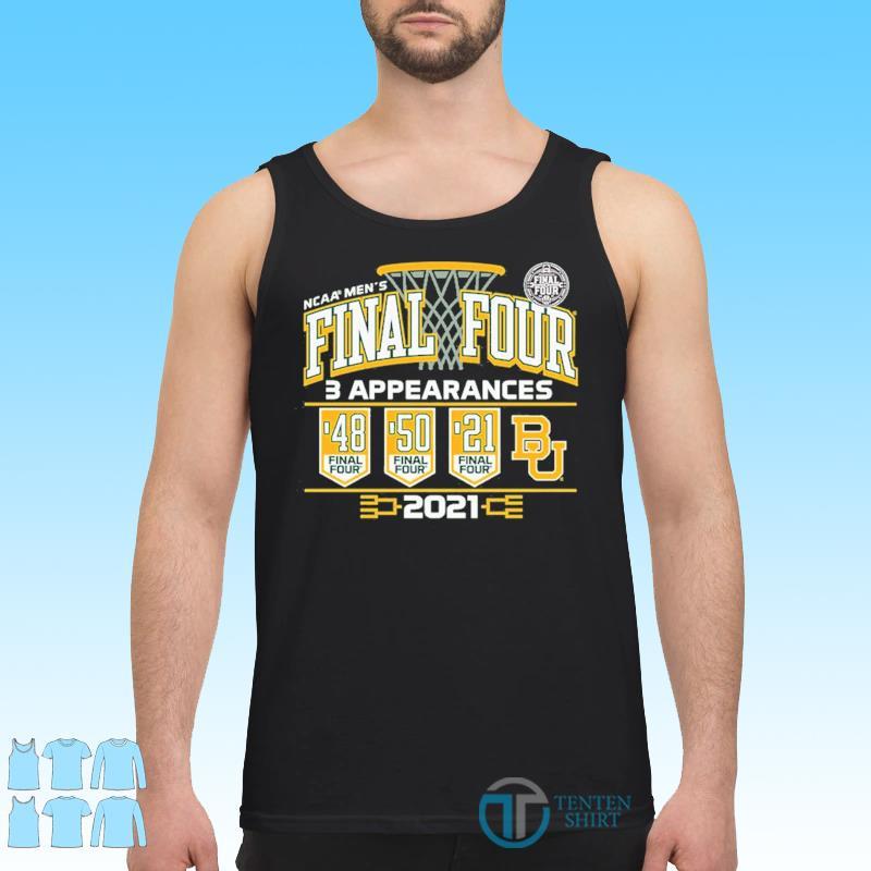 Baylor Bears 2021 NCAA Men's Basketball Final Four With 3 Appearances 1948 1950 2021 Shirt Tank top