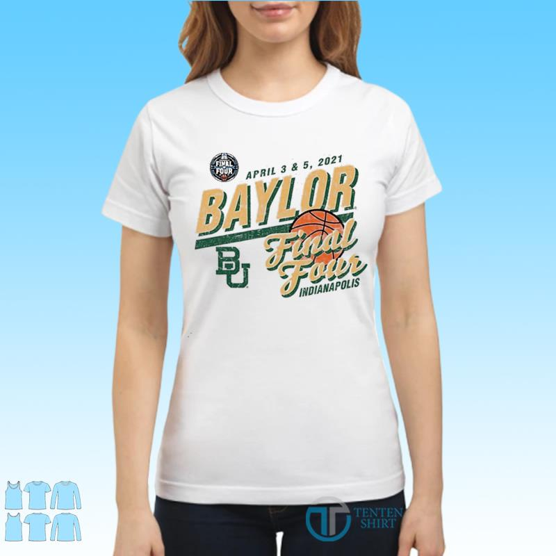 Baylor Bears Basketball Final Four Indianapolis Apr 2021 Shirt Ladies tee