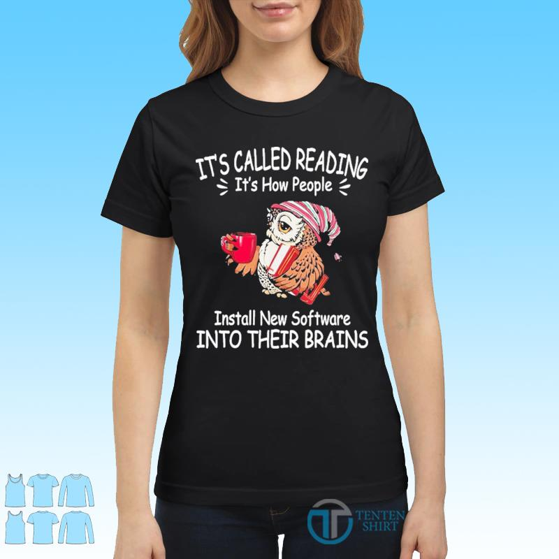 Its called reading its how people install new software s Ladies tee