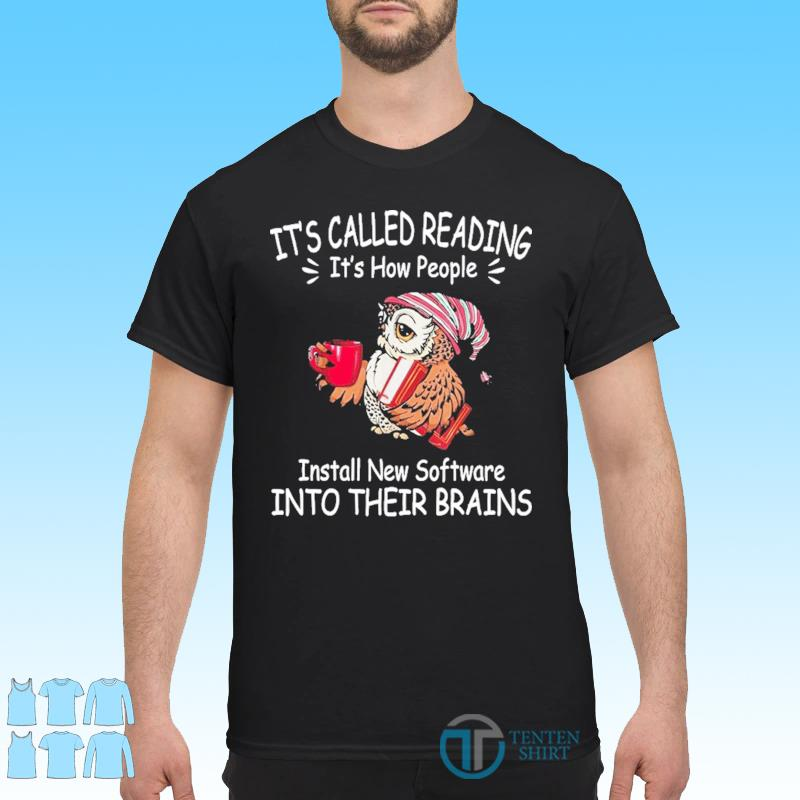 Its called reading its how people install new software shirt
