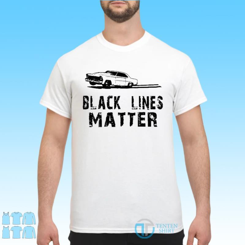 Official Black Lines Matter Shirt