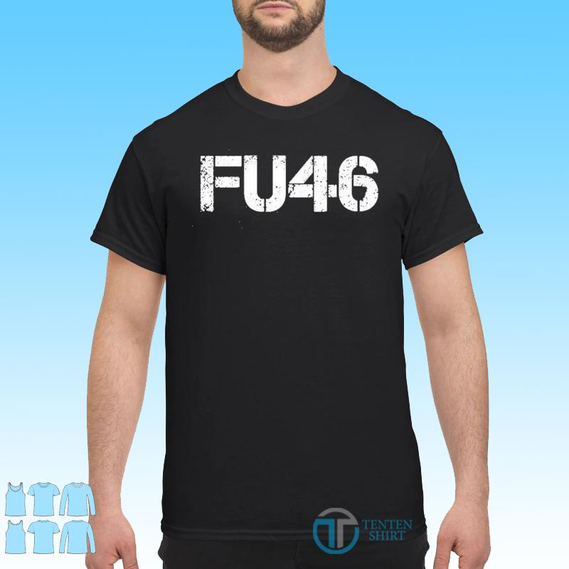 Official FU46 - Anti Biden Shirt